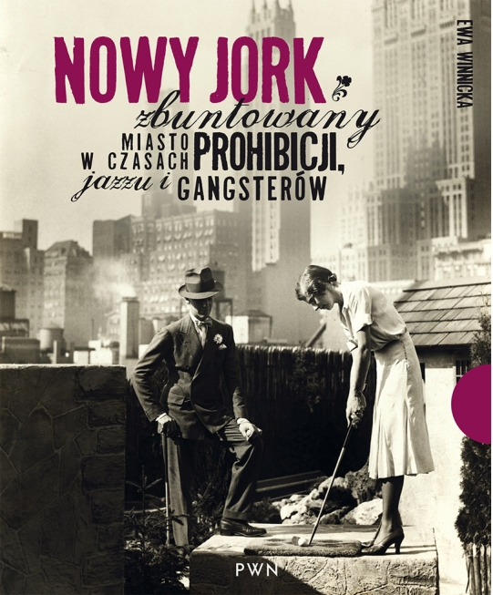 09-NOWY-JORK-W-OPARACH-PROHIBICJI-Ewa-Winnicka-Nowy-Jork-zbuntowany-Miasto-w-czasach-prohibicji-jazzu-i-gangsterow-okladka